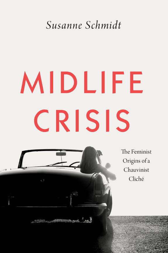 Midlife-Crisis: Ein Konzept zwischen Feminismus und Backlash